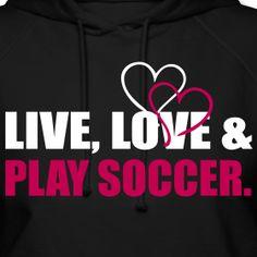 Girls Soccer Shirt Designs | Live, Love, Play Soccer | Soccer Girls'