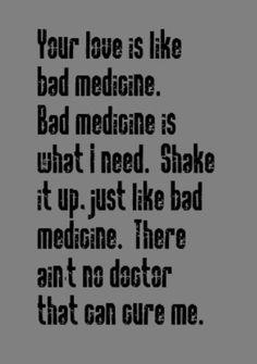 Bon Jovi - Bad Medicine - song lyrics, music lyrics, song quotes, music quotes, songs