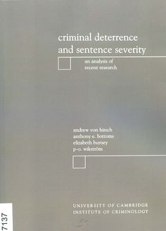 Criminal deterrence and sentence severity : an analysis of recent research / Andrew von Hirsch... [et al.]. - Oxford ; Portland (Oregon) : Hart Publishing, 1999