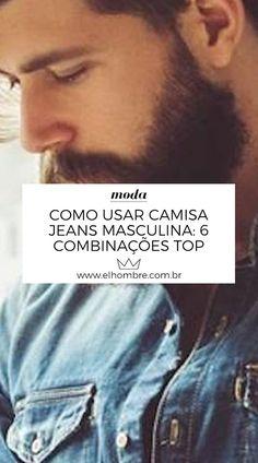 5c43db0afc93d Como usar camisa jeans masculina  6 combinações infalíveis