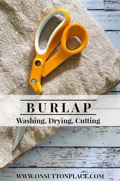 Burlap: Washing, Drying, Cutting | A Tutorial-- so many uses for burlap around your home, especially in the fall! -- via On Sutton Place #burlap #DIY