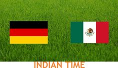 Germany vs Mexico Indian time telecast