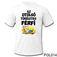18bb74b5c3 Vicces Feliratú Pólók Férfiaknak. Vicces Ajándékok. Nevesajándék.hu