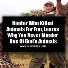 Hunter Who Killed Animals For Fun, Learns Why You Never Murder One Of God's Animals animals society story animal news viral viral right now trending viral posts