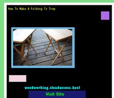 How To Make A Folding Tv Tray 064050 - Woodworking Plans and Projects!