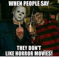 Horror Meme Horror Movies Scariest Funny Horror Best Horror Movies