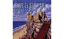Imagine a Day by Sarah L. Thomson  Illustrator: Rob Gonsalves