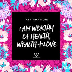 #affirmation: I am worthy of health, wealth and love. When you say this over and over again you imprint your subconscious mind and the Universe begins to respond. xo