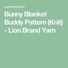 Bunny Blanket Buddy Pattern (Knit) - Lion Brand Yarn