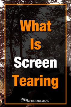 What is Screen Tearing? Tech Blogs, Video Source, Video Card, Under Pressure, Everyone Knows, Do Anything, Xbox