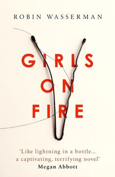 Girls on Fire by Robin Wasserman. Design by Jack Smyth. I Love Books, Books To Read, My Books, Robin, Book Suggestions, Book Recommendations, Netflix Suggestions, Beautiful Book Covers, Reading Rainbow