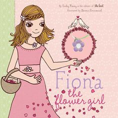 Fiona the Flower Girl from Chronicle Books on Wittlebee http://wittlebee.com/oo/fiona-flower-girl/chronicle-books/    Anais wants to buy this book...