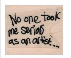rubber stamp Banksy No one Took Me Serious as an artist  no19963 scrapbooking supplies   quote graffiti art artist