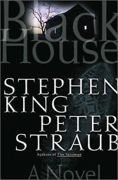 BLACK HOUSE by Stephen King and Peter Straub (2001, Hardcover 1st TRADE Edition)