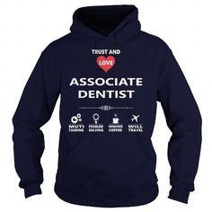 I Love ASSOCIATE DENTIST JOB TSHIRT GUYS LADIES YOUTH TEE HOODIE SWEAT SHIRT VNECK UNISEX JOBS Shirt; Tee