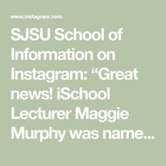 """SJSU School of Information on Instagram: """"Great news! iSchool Lecturer Maggie Murphy was named a 2020 Library Journal Mover and Shaker!  Murphy teaches INFO 220 – Resources and…"""" San Jose State University, Spotlight, Presentation, Names, Meet, Student, Journal, Teaching, School"""