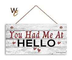 """You Had Me At HELLO Sign, Distressed Wood Sign, Rustic Wall Art, 5"""" x 10"""" Sign, Valentine's Day Gift, Rustic Hearts, Made To Order by WoodlandCrew on Etsy"""