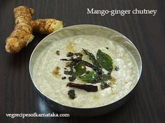 Mavinakai shunti or mango ginger chutney recipe explained with step by step pictures. This is a very very simple chutney recipe prepared using coconut, mango-ginger, tamarind and green chili. This chutney goes very well with dosa or idli or rice. Ginger Chutney Recipe, Coconut Chutney, Chutney Recipes, Idli Chutney, Mango Recipes, Indian Food Recipes, Ethnic Recipes, South Indian Food, Chutneys