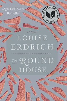 The Round House: Louise Erdrich/Good story. 4*