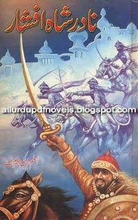 Nadir Shah Afshar By Aslam Rahi M A www.allurdupdfnovels.blogspot.com