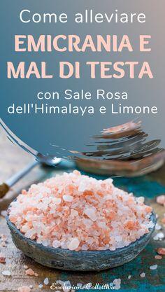 #salerosahimalaya #limone #emicrania #rimedinaturali #evoluzionecollettiva In Natura, Qigong, Detox Drinks, The Cure, Herbs, Health, Fitness, Plein Air, Food