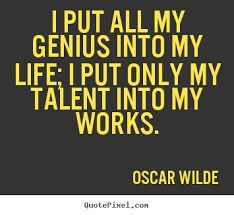 Good wall quotes by Oscar Wilde - i put all my genius into my life; i put only my talent into my works. Wall Quotes, Me Quotes, Funny Quotes, Author Quotes, Literary Quotes, Oscar Wilde Quotes, Wit And Wisdom, Soul On Fire, Word Up