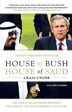 House of Bush, House of Saud: The Secret Relationship Between the World's Two Most Powerful Dynasties by Craig Unger http://www.amazon.com/dp/0743253396/ref=cm_sw_r_pi_dp_Cc7lvb1H2G57X
