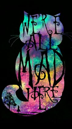 We're all mad, Alice in wonderland, Cheshire cat galaxy wallpaper I created for the app CocoPPa.