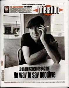 """Leonard Cohen - Cover of """"Liberation"""" - November 12 2016 Leonard Cohen, Adam Cohen, Front Page News, Jazz Poster, Blue Raincoat, 12 November, I Want To Cry, Someone New, Music Film"""