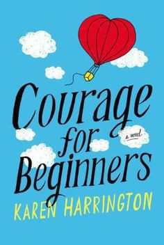 "<2014 pin> Courage for Beginners by Karen Harrington. SUMMARY:  ""Twelve-year-old Mysti Murphy of Texas wishes she were a character in a book. If her life were fiction, she'd know how to solve her problems at school, take care of her family when her dad has to spend time in the hospital, and deal with her family's secret: that her mother is agoraphobic and never leaves the house""-- Provided by publisher."