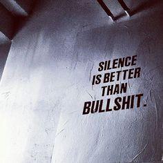 """""""Il silenzio è meglio delle stronzate"""""""