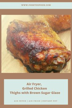 Air Fryer, Grilled Chicken Thighs with Brown Sugar Glaze air fryer chicken thighs brown sugar chicken breast air fryer teriyaki chicken thighs in air fryer air fryer chicken thighs and vegetables air fryer chicken breast ninja air fryer fried chicken thighs ninja foodi bbq chicken thighs air fryer chicken thighs and potatoes