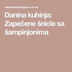 Danina kuhinja: Zapečene šnicle sa šampinjonima