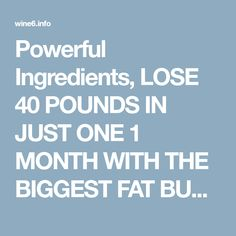 Powerful Ingredients, LOSE 40 POUNDS IN JUST ONE 1 MONTH WITH THE BIGGEST FAT BURN RECIPE! – Wine6