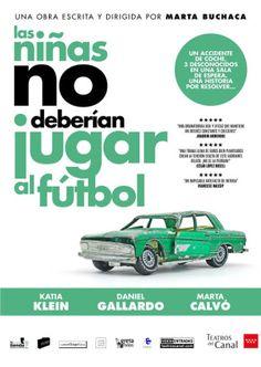 """Cartel de """"Las niñas no deberían jugar al fútbol"""", de Marta Buchaca. #teatro #lasniñasnoberíanjugaralfutbol"""