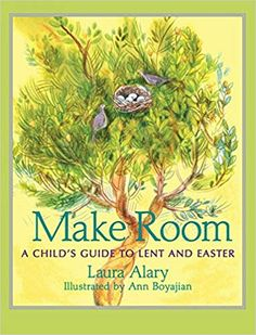 Make Room: A Child's Guide to Lent and Easter By Laura Alary, Illustrated by Ann Boyajian A great addition to your Lent / Easter Shelf Unit: This unique book invites children to experience Lent with all their senses, Michelle Thomas, Godly Play, Lenten Season, Advent Season, Easter Traditions, Holy Week, Cursed Child Book, Childrens Books, Kid Books