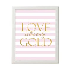 Love Is The Only Gold Wall Print  Pink And Gold Wall Art Love Prints Printable Wall Art