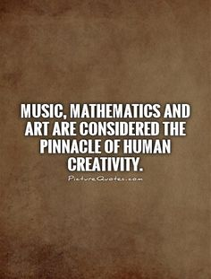 Best Ideas for music quotes art sad Math Quotes, Music Quotes, Life Quotes, Special Needs Quotes, Math Major, Western Philosophy, Artist Quotes, Creativity Quotes, Artist Life