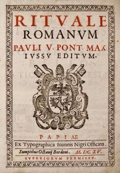 New Liturgical Movement: The Fourth Centenary of the Rituale Romanum of Pope Paul V : June 17, 1614