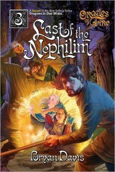 Amazon.com: The Last of the Nephilim (Oracles of Fire, Book 3) (9780899578729): Bryan Davis: Books