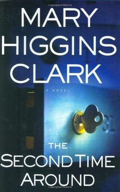 "Read ""The Second Time Around A Novel"" by Mary Higgins Clark available from Rakuten Kobo. In a novel that reaffirms her reputation as ""America's Queen of Suspense,"" Mary Higgins Clark delivers a gripping tale o. I Love Books, Books To Read, My Books, This Book, Mary Higgins Clark Books, Murder Mystery Books, Mystery Thriller, Book Suggestions, Book Nooks"