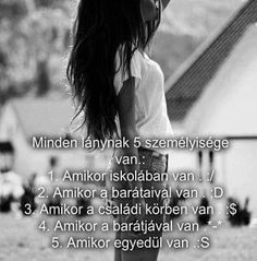 inkabb nem a szemelyisege hanem a viselkedese Dont Love, Girly Things, Bff, Crying, This Or That Questions, Random, Memes, Quotes, Creative