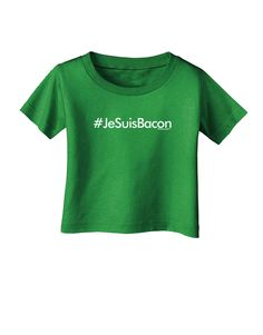TooLoud Hashtag JeSuisBacon Infant T-Shirt Dark