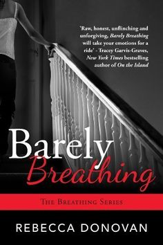Barely Breathing (The Breathing Series, #2) by Rebecca Donovan, http://www.amazon.com/dp/B00B52IQT4/ref=cm_sw_r_pi_dp_nEqWrb1BHHEDR