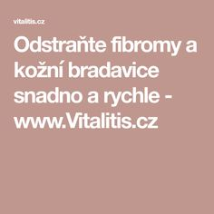 Odstraňte fibromy a kožní bradavice snadno a rychle - www.Vitalitis.cz Exercise, Relax, Ejercicio, Excercise, Work Outs, Workout, Sport, Exercises, Workouts