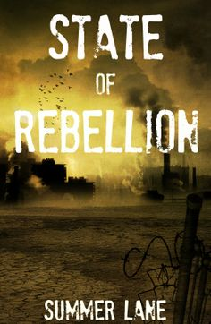 State of Rebellions (Collapse #3 by Summer Lane --- After a devastating ambush that left the militia group Freedom Fighters struggling to survive, Cassidy Hart has been lucky to escape with her life. Along with her Commander and former Navy SEAL Chris Young, she has made a shocking discovery concerning the whereabouts of her father.