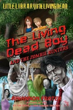 The Living Dead Boy and the Zombie Hunters: A Young Adult Zombie Novel by Rhiannon Frater, http://www.amazon.com/gp/product/B004JN04B4/ref=cm_sw_r_pi_alp_AaWdqb1Y268SP