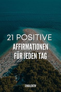 21 positive Affirmationen für jeden Tag