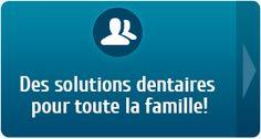 des solutions dentaires pour toute la famille!