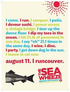 I come. I run. I conquer. I wine. I dine. I party. august 11. I runcouver.